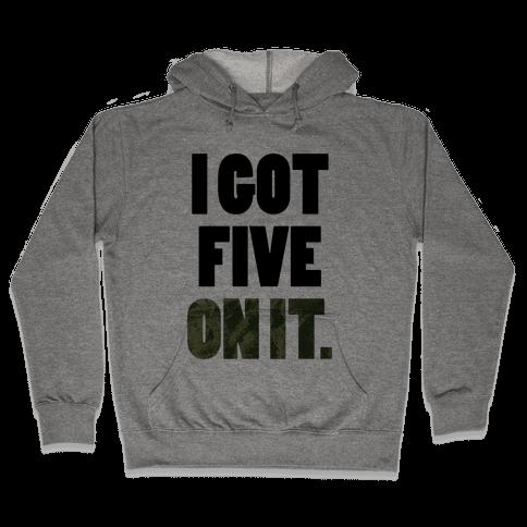 Five On It Hooded Sweatshirt