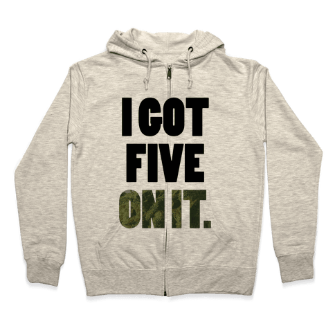 Five On It Zip Hoodie