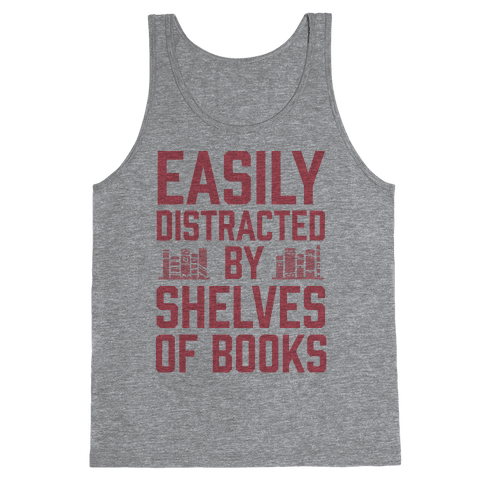Easily Distracted By Shelves Of Books Tank Top
