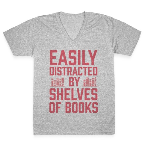 Easily Distracted By Shelves Of Books V-Neck Tee Shirt