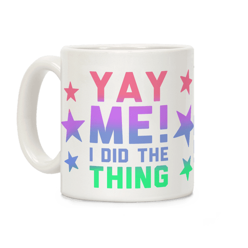 Yay Me! I Did the Thing Coffee Mug