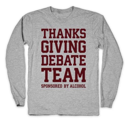 Thanksgiving Debate Team Long Sleeve T-Shirt