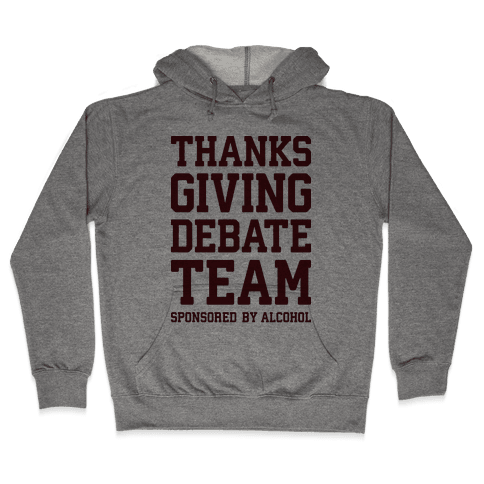 Thanksgiving Debate Team Hooded Sweatshirt