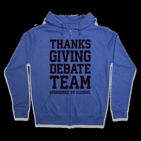 Thanksgiving Debate Team Zip Hoodie