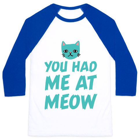 You Had Me At Meow Baseball Tee