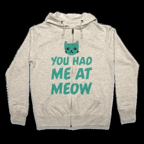 You Had Me At Meow Zip Hoodie