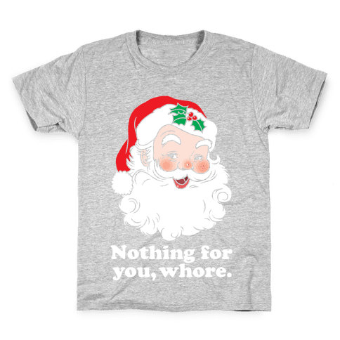 Nothing For You, Whore Kids T-Shirt