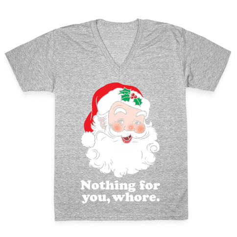 Nothing For You, Whore V-Neck Tee Shirt