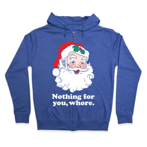 Nothing For You, Whore Zip Hoodie