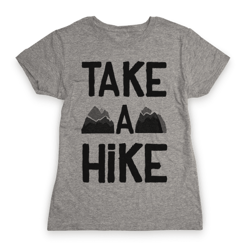 Take a Hike Womens T-Shirt