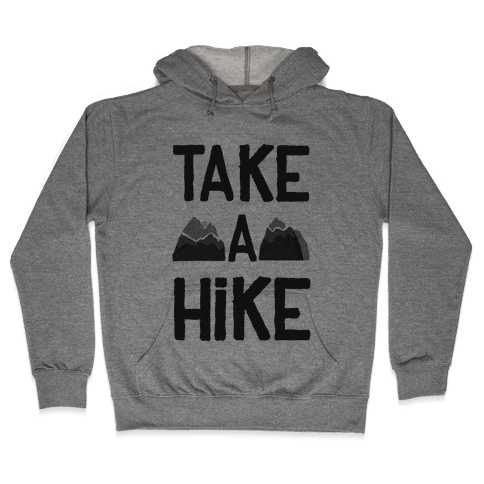 Take a Hike Hooded Sweatshirt