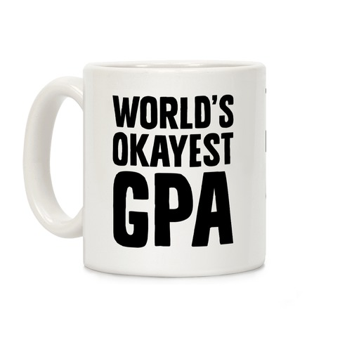 World's Okayest GPA Coffee Mug
