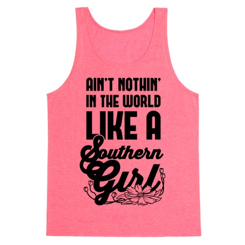 Ain't Nothin' Like A Southern Girl Tank Top