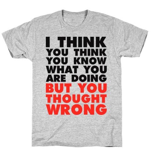 I Think T-Shirt
