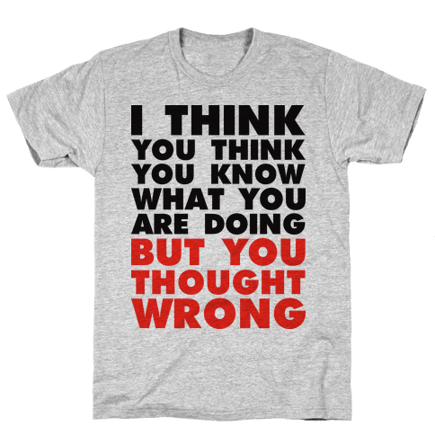 I Think Mens T-Shirt