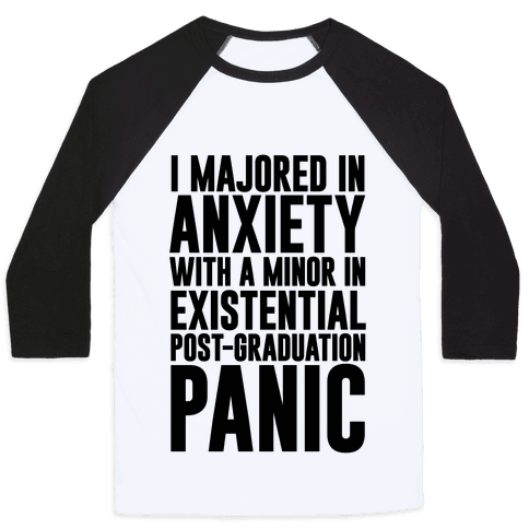 I Majored In Anxiety With A Minor In Existential Post-Graduation Panic Baseball Tee