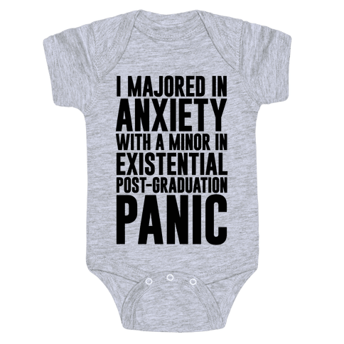 I Majored In Anxiety With A Minor In Existential Post-Graduation Panic Baby Onesy