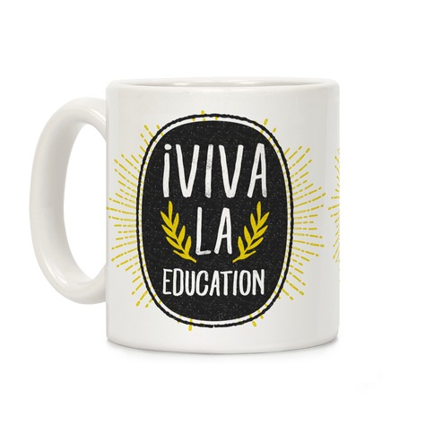Viva La Education Coffee Mug