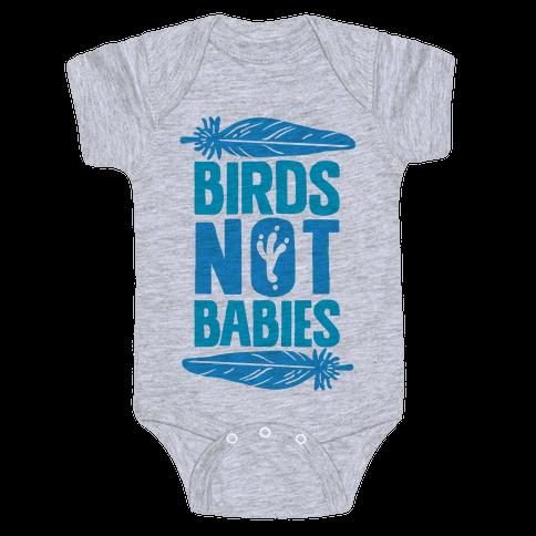 Birds Not Babies Baby Onesy