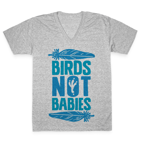 Birds Not Babies V-Neck Tee Shirt