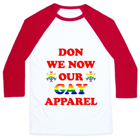 Don We Now Our Gay Apparel Baseball Tee