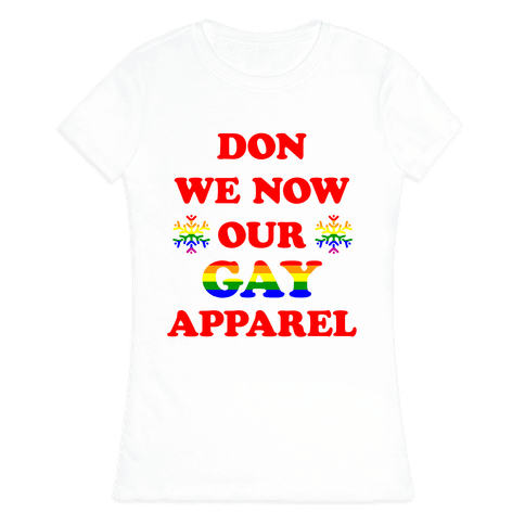 Don We Now Our Gay Apparel Womens T-Shirt