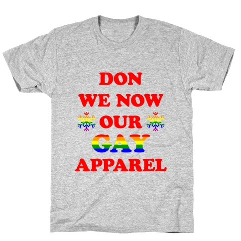 Don We Now Our Gay Apparel T-Shirt