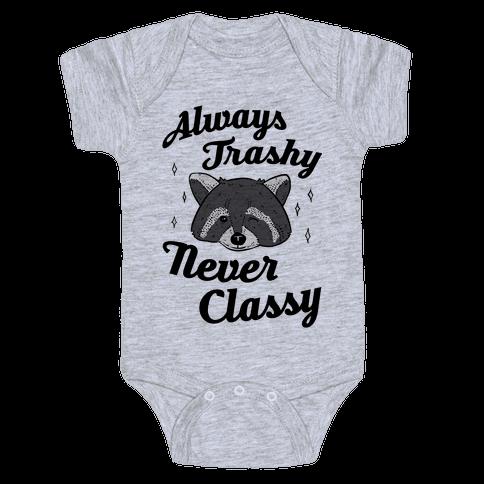 Always Trashy, Never Classy Baby Onesy