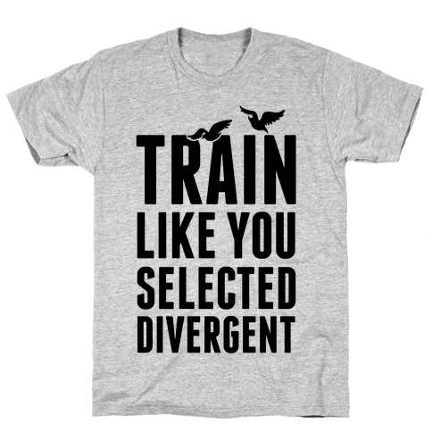 Train Like You Selected Divergent Mens T-Shirt