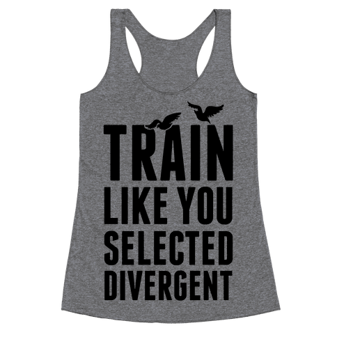 Train Like You Selected Divergent Racerback Tank Top