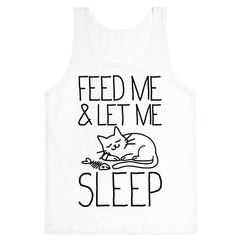 Feed Me and Let me Sleep Tank Top