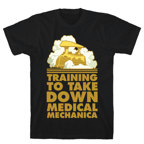 Training to Take Down Medical Mechanica Mens T-Shirt
