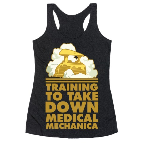 Training to Take Down Medical Mechanica Racerback Tank Top