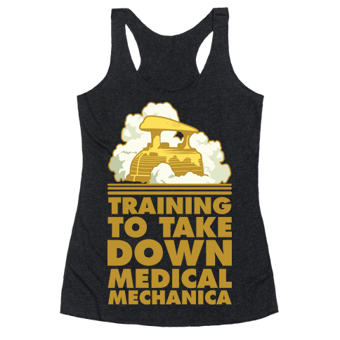 Training to Take Down Medical Mechanica Racerback Tank Top