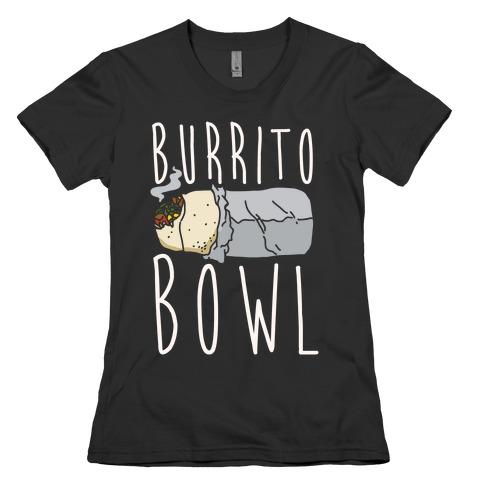 Burrito Bowl Womens T-Shirt
