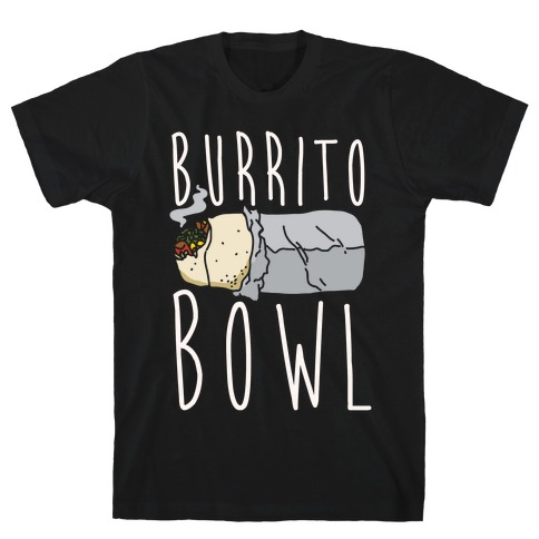 Burrito Bowl T-Shirt