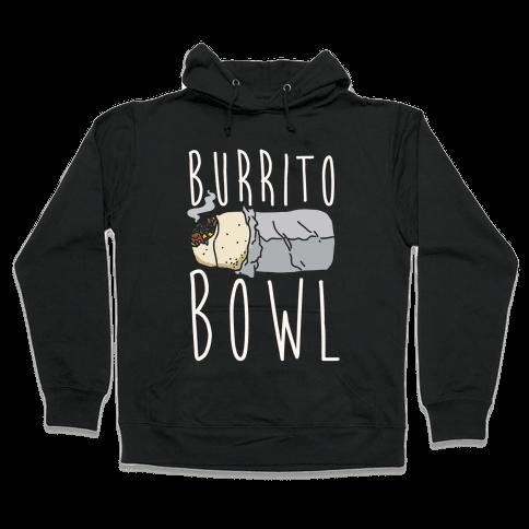 Burrito Bowl Hooded Sweatshirt