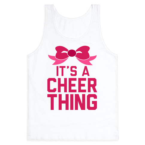 It's a Cheer Thing Tank Top