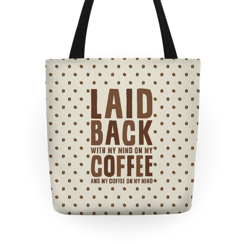 With My Mind On My Coffee Tote