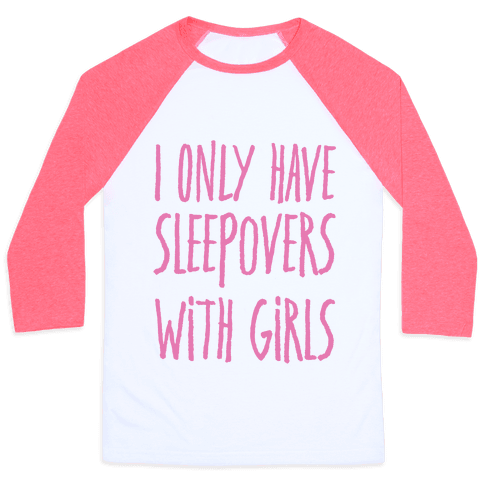 I Only Have Sleepovers With Girls