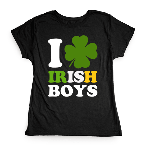 I Love Irish Boys Womens T-Shirt