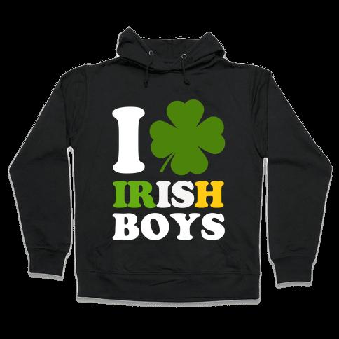 I Love Irish Boys Hooded Sweatshirt