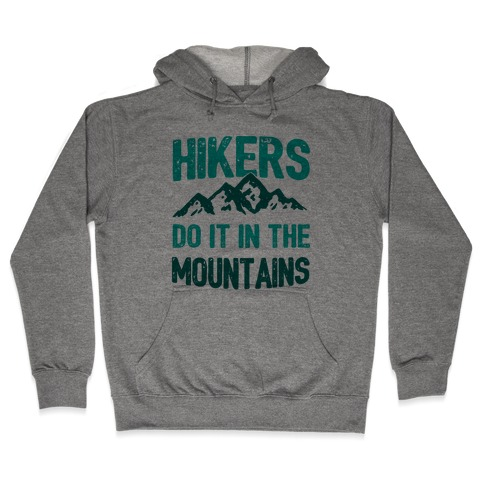 Hikers Do It In The Mountains Hooded Sweatshirt