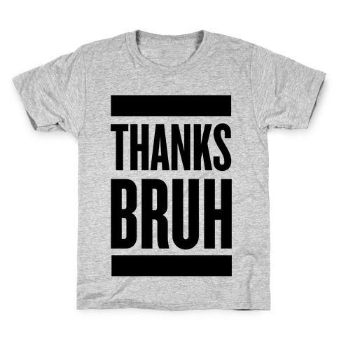 Thanks Bruh! Kids T-Shirt