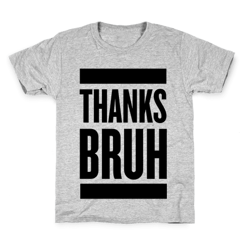 Thanks Bruh! Kids T-Shirt