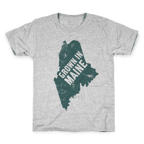 Grown In Maine Kids T-Shirt