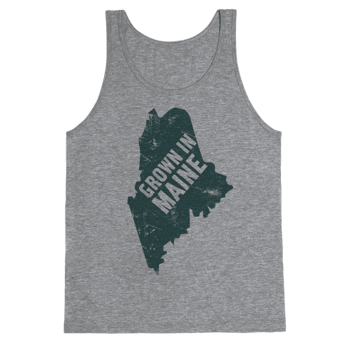 Grown In Maine Tank Top