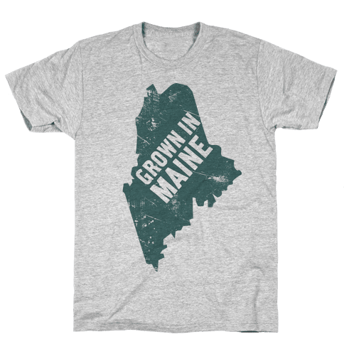 Grown In Maine Mens T-Shirt