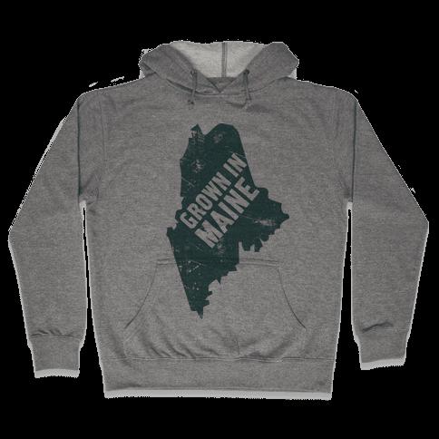 Grown In Maine Hooded Sweatshirt