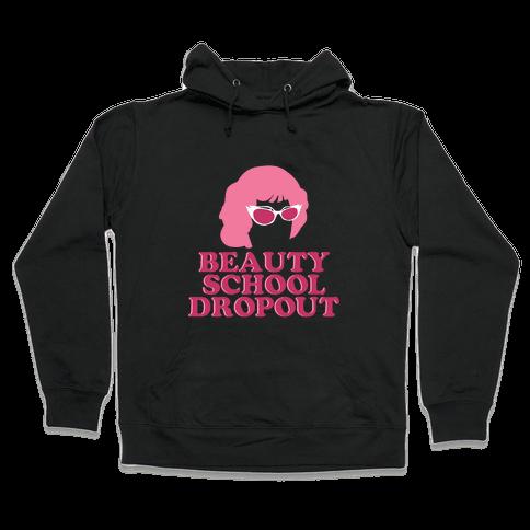 Beauty School Dropout Hooded Sweatshirt
